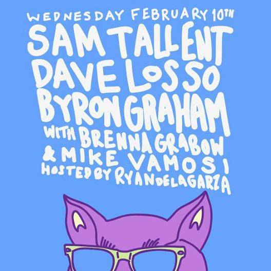 Stand Up Comedy w/ Sam Tallent / Dave Losso / Byron Graham