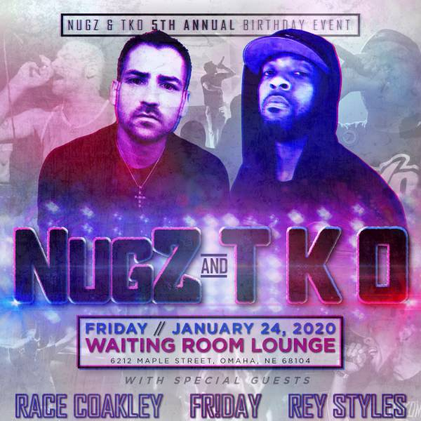 NugZ & TKO (5th Annual Birthday Event)